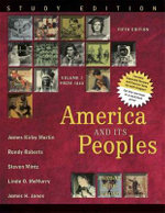 America and Its Peoples: Study Edition v. 2 : A Mosaic in the Making - James Kirby Martin
