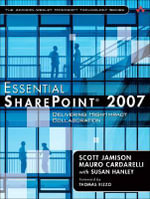 Essential SharePoint 2007 : Delivering High-Impact Collaboration - Scott Jamison