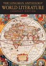 Longman Anthology of World Literature : Compact Edition - David Damrosch