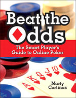 Beat the Odds : The Smart Player's Guide to Online Poker - Marty Cortinas