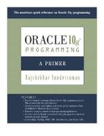 Oracle 10g Programming : A Primer - Rajshekhar Sunderraman