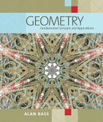 Geometry : Fundamental Concepts and Applications - Alan Bass