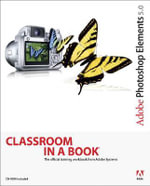 Adobe Photoshop Elements 5.0 : Classroom in a Book (Adobe) - Adobe Creative Team