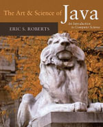 The Art and Science of Java : an Introduction to Computer Science - Eric S. Roberts