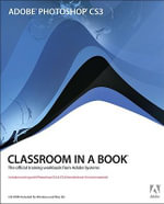Adobe Photoshop CS3 Classroom in a Book : Classroom in a Book : The official training workbook from adobe Systems - Adobe Creative Team
