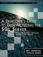 A Developers Guide to Data Modeling for SQL Server : Covering SQL Server 2005 and 2008 - Eric Johnson