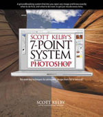 Scott Kelby's 7-Point System for Adobe Photoshop CS3 - Scott Kelby