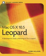 Mac OS X 10.5 Leopard : Peachpit Learning Series - Robin Williams