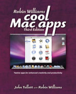 Robin Williams Cool Mac Apps : Twelve Apps for Enhanced Creativity and Productivity - John Tollett