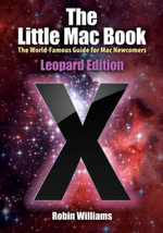 The Little MAC Book : Leopard Edition - Robin Williams
