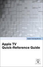 Apple TV Quick-Reference Guide : Apple TV Quick-Reference Guide - Peachpit Press