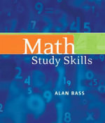 Math Study Skills : Fundamental Concepts and Applications - Alan Bass
