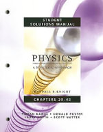 Student Solutions Manual for Physics for Scientists and Engineers: Student Solutions Manual v. 2, Chapters 20-43 : A Strategic Approach - Randall D. Knight