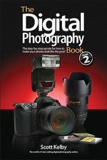 The Digital Photography Book, Volume 2 - Scott Kelby