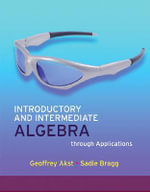 Introductory and Intermediate Algebra Through Applications - Geoffrey Akst