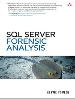 SQL Server Forensic Analysis : SQL Server - Kevvie Fowler