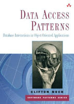 Data Access Patterns : Database Interactions in Object-Oriented Applications - Clifton Nock