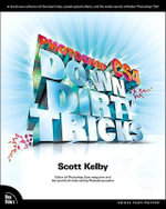 Photoshop CS4 Down and Dirty Tricks - Scott Kelby