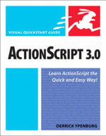 ActionScript 3.0 : Visual QuickStart Guide - Derrick Ypenburg