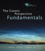 The Cosmic Perspective Fundamentals : Stars Galaxies and Cosmology - Jeffrey O. Bennett