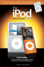 The iPod Book : Doing Cool Stuff with the iPod and the iTunes Store - Terry White