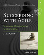 Succeeding with Agile : Software Development Using Scrum - Mike Cohn