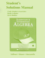 Student Solutions Manual for Elementary & Intermediate Algebra :  Student's Solutions Manual - Michael Sullivan