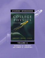 Student Workbook for College Physics: v. 2, Chapters 17-30 : A Strategic Approach - Randall D. Knight