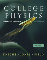 College Physics, Volume 1 : A Strategic Approach - Randall D Knight