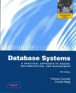 Database Systems: International Version : A Practical Approach to Design, Implementation and Management - Thomas Connolly
