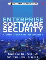 Enterprise Software Security : A Confluence of Disciplines - Kenneth R. van Wyk