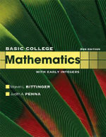 Basic College Mathematics with Early Integers : A Right Triangle Approach Plus MyMathLab/MyStatLab... - Marvin L. Bittinger
