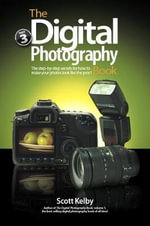 The Digital Photography Book : Pt. 3 - Scott Kelby