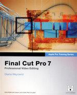 Final Cut Pro 7 : Professional Video Editing : Apple Pro Training Series - Diana Weynand