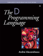 The D Programming Language - Andrei Alexandrescu