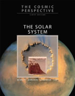 The Cosmic Perspective : The Solar System - Jeffrey Bennett