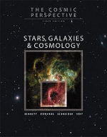 The Cosmic Perspective : Stars, Galaxies, and Cosmology with MasteringAstronomy - Jeffrey O. Bennett