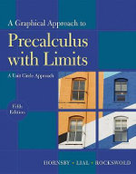 A Graphical Approach to Precalculus with Limits : A Unit Circle Approach - John S. Hornsby