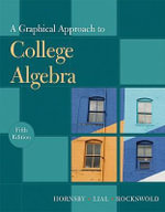 A Graphical Approach to College Algebra - John S. Hornsby