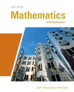 Mathematics with Applications : In the Management, Natural, and Social Sciences - Margaret L. Lial