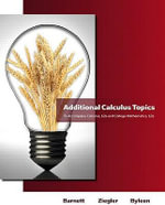 Additional Calculus Topics for Calculus for Business, Economics, Life Sciences and Social Sciences : Calculus and College Mathematics for Business, Economics, Life Sciences & Social Sciences, Twelfth Edition - Raymond A. Barnett