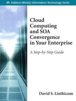 Cloud Computing and SOA Convergence in Your Enterprise : A Step-by-Step Guide - David S Linthicum