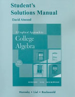 Student Solutions Manual for A Graphical Approach to College Algebra : Student's Solutions Manual - John S. Hornsby
