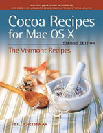 Cocoa Recipes for Mac OS X : The Vermont Recipes - Bill Cheeseman