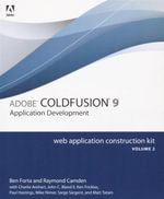 Adobe ColdFusion 9 Application Development : Web Application Construction Kit : Volume 2 - Ben Forta