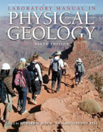 Laboratory Manual in Physical Geology : Understanding Our Changing Earth - American Geological Institute