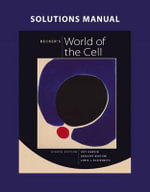 Solutions Manual for Becker's World of the Cell : The Story of Nikolai Bukharin and Anna Larina - Jeff Hardin
