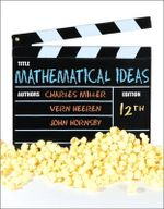 Mathematical Ideas : A Concise History - Charles D. Miller