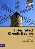 Integrated Circuit Design: International Version : A Circuits and Systems Perspective : 4th Edition - Neil Weste