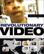 Revolutionary Video : Designing and Producing for the New Media Audience - David Dunkley Gyimah